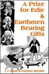 A Prize for Edie & Earthmen Bearing Gifts - J.F. Bone, Fredric Brown