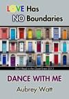 Dance With Me - Aubrey Watt
