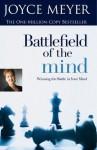 Battlefield Of The Mind - Winning The Battle In Your Mind - Joyce Meyer