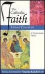 The Catholic Faith: A Dominican's Vision - Richard Conrad, Timothy Radcliffe