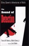 The Sound Of Detection: Ellery Queen's Adventures In Radio - Francis M. Nevins