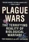 Plague Wars: The Terrifying Reality of Biological Warfare - Tom Mangold, Jeff Goldberg