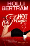 Hot Magic - Holli Bertram