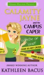 Calamity Jayne and the Campus Caper - Kathleen Bacus