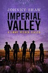 Imperial Valley - Johnny Shaw