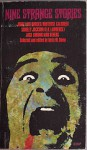 Nine Strange Stories - Betty M. Owen, D.H. Lawrence, Hortense Calisher, Patricia Highsmith, Brian W. Aldiss, Idris Seabright, Rudyard Kipling, Shirley Jackson, Jack London, Jorge Luis Borges