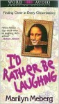 I'd Rather Be Laughing (Audio) - Marilyn Meberg