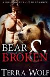 Bear & Broken: A BBW Billionaire Shifter Romance (Bears & Beauties) - Terra Wolf, Mercy May