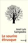 Le Sourire étrusque (Suite hispanique) (French Edition) - José Luis Sampedro, Françoise Duscha-Calandre