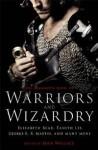 The Mammoth Book of Warriors and Wizardry - Sean Wallace, Jay Lake, Tanith Lee, Naomi Novik, Benjanun Sriduangkaew