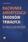 Rachunek amortyzacji środków trwałych w przedsiębiorstwie - Teresa Martyniuk