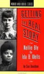 Getting the Real Story: Nellie Bly and Ida B. Wells - Sue Davidson