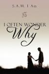 I Often Wonder Why - Carrie Williams
