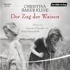 Der Zug der Waisen - Christina Baker Kline, Beate Himmelstoß, Susanne Schroeder, Der Hörverlag