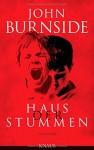 Haus der Stummen: Roman - John Burnside, Bernhard Robben