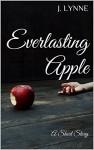 Everlastiing Apple: A Short Story - J. Lynne