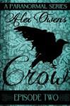 Crow: Episode Two (Crow #2) - Alex Owens