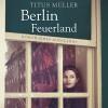 Berlin Feuerland: Roman eines Aufstands - Titus Müller, Tobias Dutschke, RADIOROPA Hörbuch