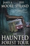 The Haunted Forest Tour - Jeff Strand, James A. Moore