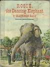 Rosie, the Dancing Elephant - Maureen Daly, Lorence F. Bjorklund