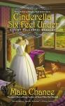 Cinderella Six Feet Under (A Fairy Tale Fatal Mystery) - Maia Chance