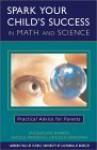 Spark Your Child's Success in Math and Science: Practical Advice for Parents - Jacqueline Barber, Lincoln Bergman, Gems, Nicole Parizeau, PATRICIA LIMA