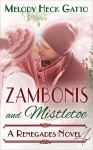 Zambonis and Mistletoe - A Holiday Romance (The Renegades Book 4) - Melody Heck Gatto, Kat McCarthy, Bree Scalf