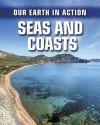 Seas and Coasts - Chris Oxlade