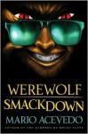 Werewolf Smackdown - Mario Acevedo