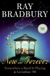 Now and Forever: Somewhere a Band Is Playing & Leviathan '99 - Ray Bradbury