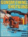 Gunsmithing: Shotguns - Patrick Sweeney