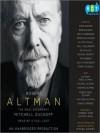 Robert Altman: The Oral Biography (Audio) - Mitchell Zuckoff