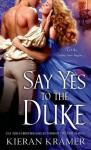 Say Yes to the Duke (House of Brady) - Kieran Kramer