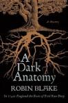 A Dark Anatomy: A Mystery (Cragg & Fidelis Mysteries) - Robin Blake
