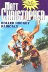 Roller Hockey Radicals (Matt Christopher Sports Classics) - Matt Christopher