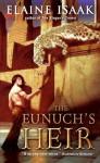 The Eunuch's Heir - Elaine Isaak