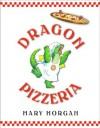 Dragon Pizzeria - Mary Morgan