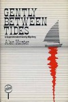 Gently Between Tides - Alan Hunter