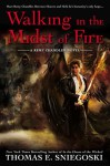 Walking In the Midst of Fire - Thomas E. Sniegoski
