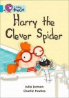 Harry the Clever Spider: Band 07 - Julia Jarman