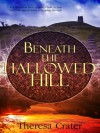 Beneath the Hallowed Hill - Theresa Crater