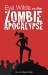 Eva Wilde Vs. The Zombie Apocalypse (Eva Wilde #1) - Jen Marie Wilde