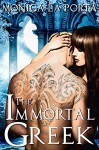 The Immortal Greek (The Immortals Book 2) - Monica La Porta