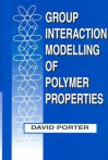 Group Interaction Modelling of Polymer Properties - David Porter