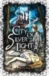 The City of Silver Light (The Bridges Trilogy) - Ruth Fox