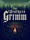 The Brothers Grimm: Illuminated Fairy Tales, Vol. 1 [Kindle in Motion] - Brothers Grimm , Kali Ciesemier, Wesley Allsbrook, Daniel Krall, Peter Diamond, Ashley Mackenzie, Nicolas Rix, Rovina Cai, M.S. Corley