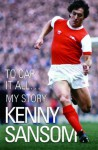 To Cap It All: My Story - Kenny Sansom