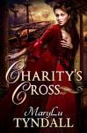 Charity's Cross - MaryLu Tyndall