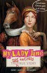 My Lady Jane: The Not Entirely True Story - Cynthia Hand, Brodi Ashton, Jodi Meadows