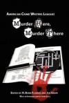 Murder Here, Murder There - R. Barri Flowers, Jan Grape